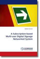 A Subscription-based Multi-user Digital Signage Networked System