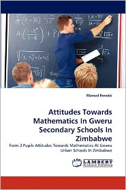 Attitudes Towards Mathematics In Gweru Secondary Schools In Zimbabwe - Manuel Rwodzi