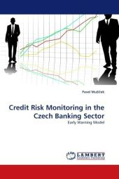 Credit Risk Monitoring in the Czech Banking Sector - Pavel Mu í ek