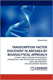 Transcription Factor Discovery In Archaea By Bioanalytical Approach - Meiyao Wang