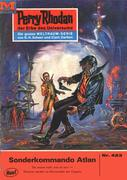 Clark Darlton: Perry Rhodan 423: Sonderkommando Atlan (Heftroman)