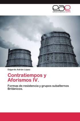 Contratiempos y Aforismos IV. - Formas de resistencia y grupos subalternos Británicos. - López, Edgardo Adrián