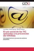 Wang, Lucía;Valeriano, Cecilia;Vázquez, Mariana: El uso social de las TIC aplicadas a la prevención del VIH Sida