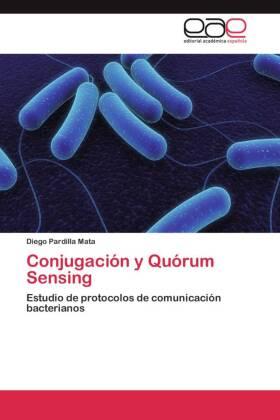 Conjugación y Quórum Sensing - Estudio de protocolos de comunicación bacterianos