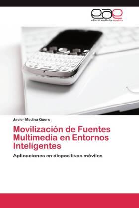 Movilización de Fuentes Multimedia en Entornos Inteligentes - Aplicaciones en dispositivos móviles