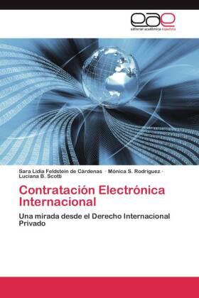 Contratación Electrónica Internacional - Una mirada desde el Derecho Internacional Privado - Feldstein de Cárdenas, Sara Lidia / Rodríguez, Mónica S. / Scotti, Luciana B.