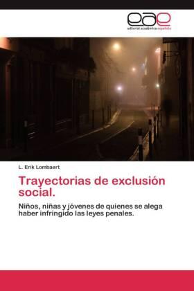 Trayectorias de exclusión social. - Niños, niñas y jóvenes de quienes se alega haber infringido las leyes penales.