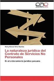 La Naturaleza Juridica del Contrato de Servicios No Personales - Henry Manuel Silva Huertas