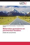 Rondon Quintana, Hugo Alexander;Reyes Lizcano, Fredy Alberto: Materiales granulares en pavimentos flexibles