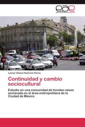 Continuidad y cambio sociocultural - Estudio en una comunidad de hondas raíces enclavada en el área metropolitana de la Ciudad de México