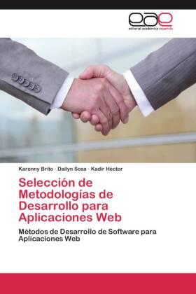 Selección de Metodologías de Desarrollo para Aplicaciones Web - Métodos de Desarrollo de Software para Aplicaciones Web - Brito, Karenny / Sosa, Dailyn / Héctor, Kadir