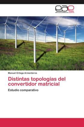 Distintas topologías del convertidor matricial - Estudio comparativo - Ortega Armenteros, Manuel