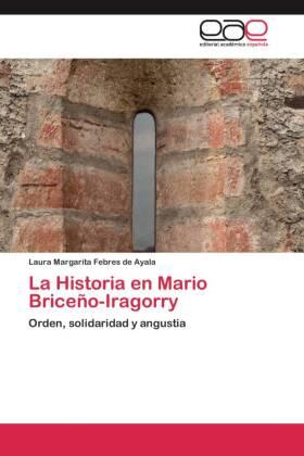 La Historia en Mario Briceño-Iragorry - Orden, solidaridad y angustia - Febres de Ayala, Laura Margarita