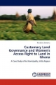 Customary Land Governance and Women's Access Right to Land in Ghana - Rita Esinu Sewornu