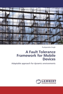 A Fault Tolerance Framework for Mobile Devices