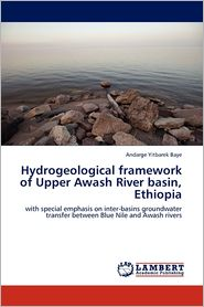 Hydrogeological Framework Of Upper Awash River Basin, Ethiopia - Andarge Yitbarek Baye