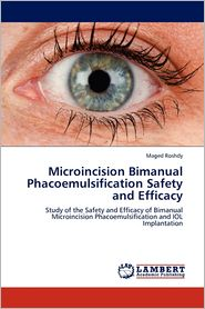 Microincision Bimanual Phacoemulsification Safety And Efficacy - Maged Roshdy