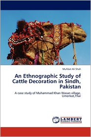 An Ethnographic Study of Cattle Decoration in Sindh, Pakistan