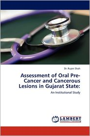 Assessment Of Oral Pre-Cancer And Cancerous Lesions In Gujarat State - Rupin Shah