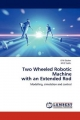 Two Wheeled Robotic Machine with an Extended Rod - K M Goher; M O Tokhi
