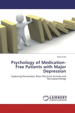 Psychology of Medication-Free Patients with Major Depression: Exploring Personality, Brain Electrical Activity and Neuropsychology