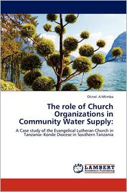 The Role Of Church Organizations In Community Water Supply - Otinel .A Mlimba