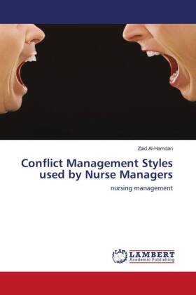 Conflict Management Styles used by Nurse Managers - nursing management - Al-Hamdan, Zaid