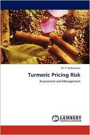 Turmeric Pricing Risk - P. Sadhasivam