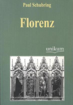 Florenz - Schubring, Paul
