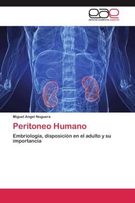 Peritoneo Humano - Embriología, disposición en el adulto y su importancia - Noguera, Miguel Angel
