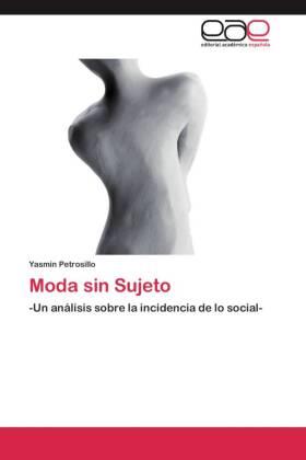 Moda sin Sujeto - -Un análisis sobre la incidencia de lo social-