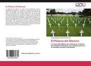 Cabezas Guerrero, Fredy Alejandro: El Palacio del Silencio