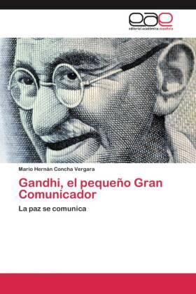 Gandhi, el pequeño Gran Comunicador - La paz se comunica - Concha Vergara, Mario Hernán