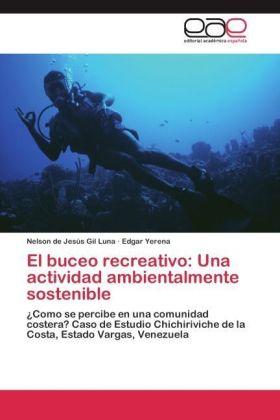 El buceo recreativo: Una actividad ambientalmente sostenible - Como se percibe en una comunidad costera? Caso de Estudio Chichiriviche de la Costa, Estado Vargas, Venezuela