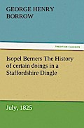 Isopel Berners The History Of Certain Doings In A Staffordshire Din - George Henry Borrow