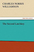 The Second Latchkey - C. N. (Charles Norris) Williamson