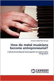 How Do Metal Musicians Become Entrepreneurial?