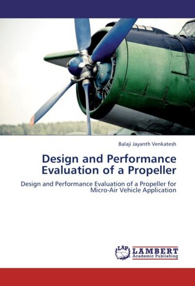 Design and Performance Evaluation of a Propeller - Balaji Jayanth Venkatesh