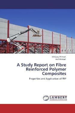 A Study Report on Fibre Reinforced Polymer Composites