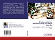 Ojambo, Robert: Challenges to the Democratisation process in Uganda