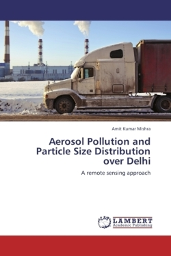 Aerosol Pollution and Particle Size Distribution over Delhi