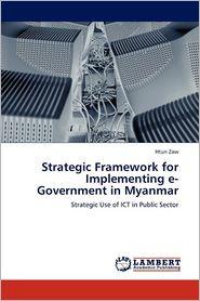 Strategic Framework for Implementing E-Government in Myanmar