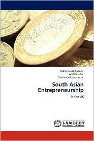 South Asian Entrepreneurship - Malik Jawad Saboor, Adil Paracha, Shailendrakumar Arya