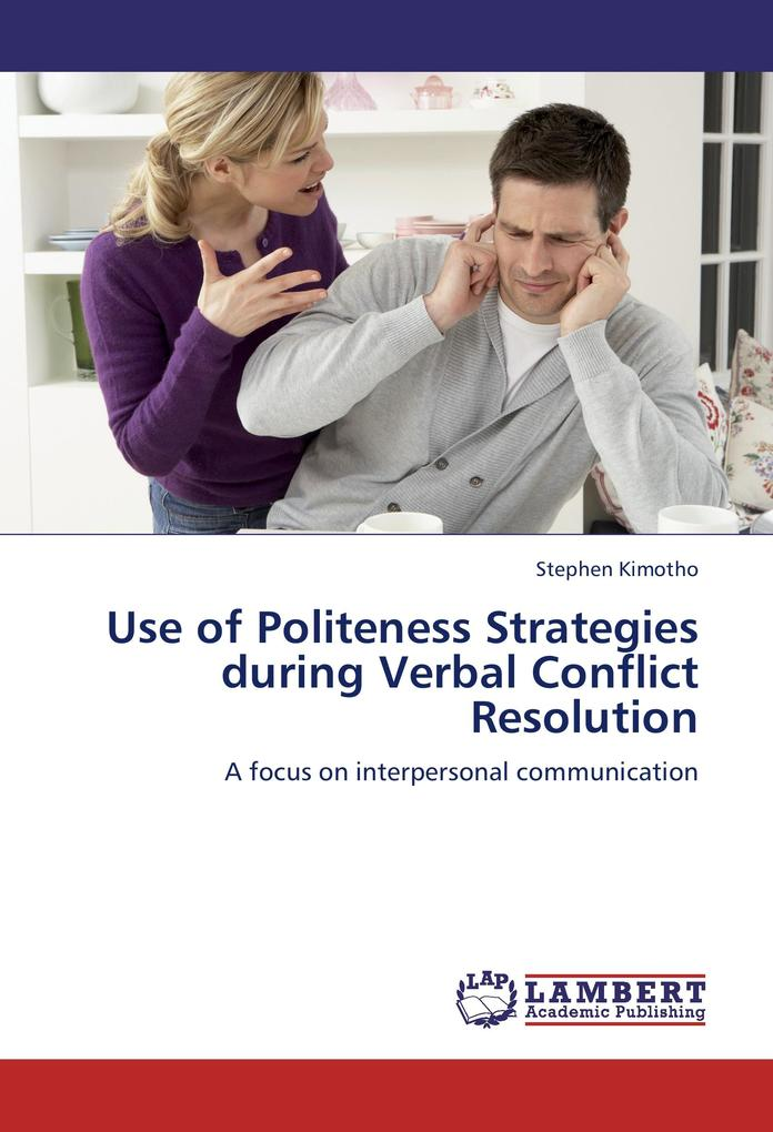 Use of Politeness Strategies during Verbal Conflict Resolution als Buch von Stephen Kimotho - LAP Lambert Academic Publishing