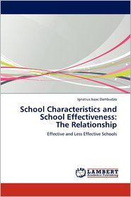 School Characteristics And School Effectiveness - Ignatius Isaac Dambudzo
