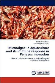 Microalgae in Aquaculture and Its Immune Response in Penaeus Monodon