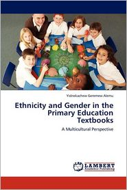 Ethnicity and Gender in the Primary Education Textbooks - Yidnekachew Geremew Alemu
