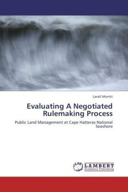 Evaluating A Negotiated Rulemaking Process: Public Land Management at Cape Hatteras National Seashore