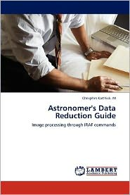 Astronomer's Data Reduction Guide - Chrisphin Karthick. M