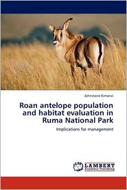 Roan Antelope Population and Habitat Evaluation in Ruma National Park - Johnstone Kimanzi